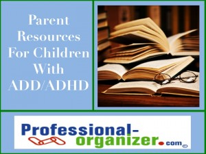 ADD and ADHD Parents Resources