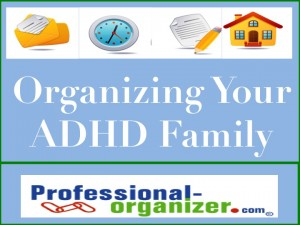 organizing your add or adhd family