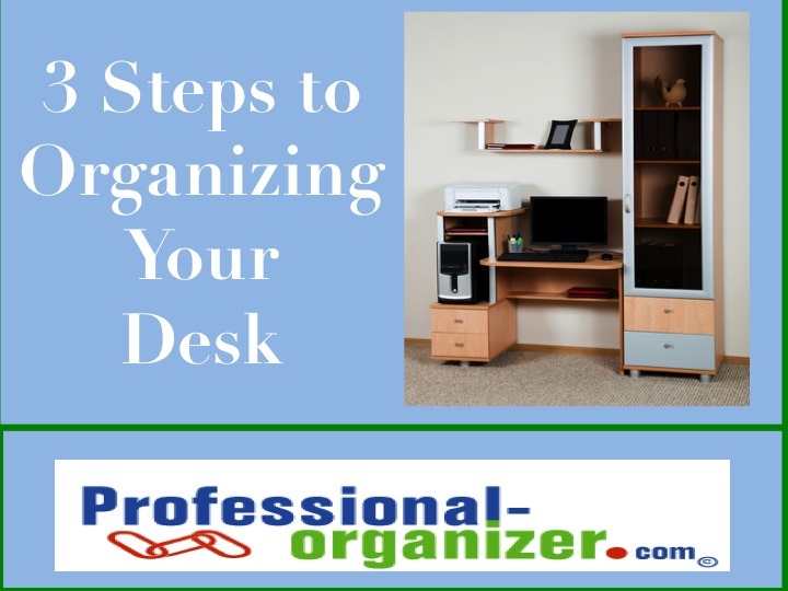 3 steps to organize your 720 540 pixels things - Organize your desk ...