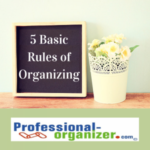 5 basic rules of home organizing