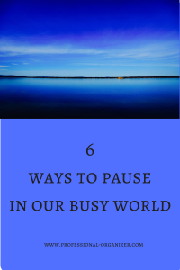 6 ways to pause in a busy world